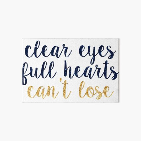 clear eyes full hearts cant lose~~ sparkly script Art Board Print