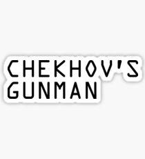 Chekhov's Gunman Sticker