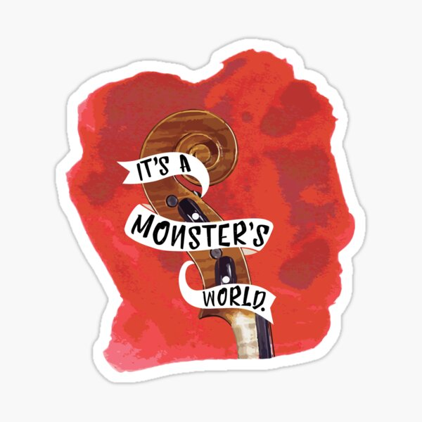 It's a monster's world [This Savage Song] Sticker