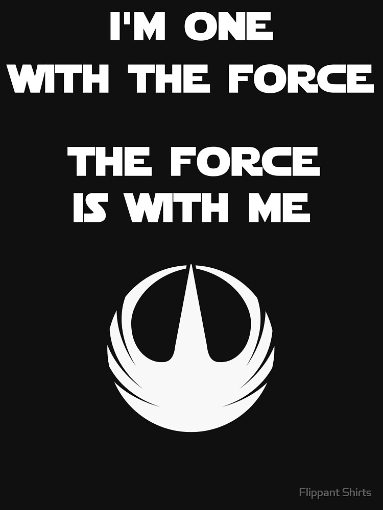 Star Wars Rogue One - I'm One with the Force | Unisex T-Shirt