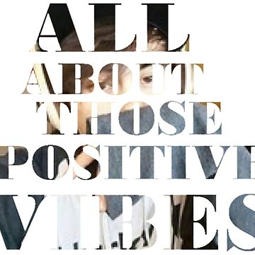 All About Those Positive Vibes by brainez
