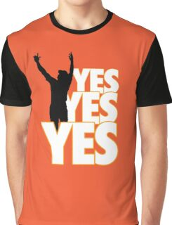 Yes Yes Yes! Graphic T-Shirt