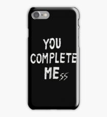 YOU COMPLETE MESS iPhone Case/Skin