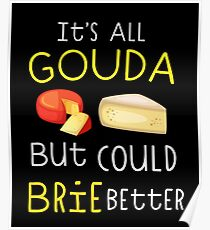 It's All Gouda Funny Cheese Lover T-shirt Poster