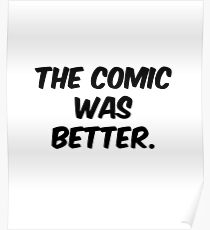 The Comic was Better Poster