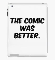 The Comic was Better iPad Case/Skin