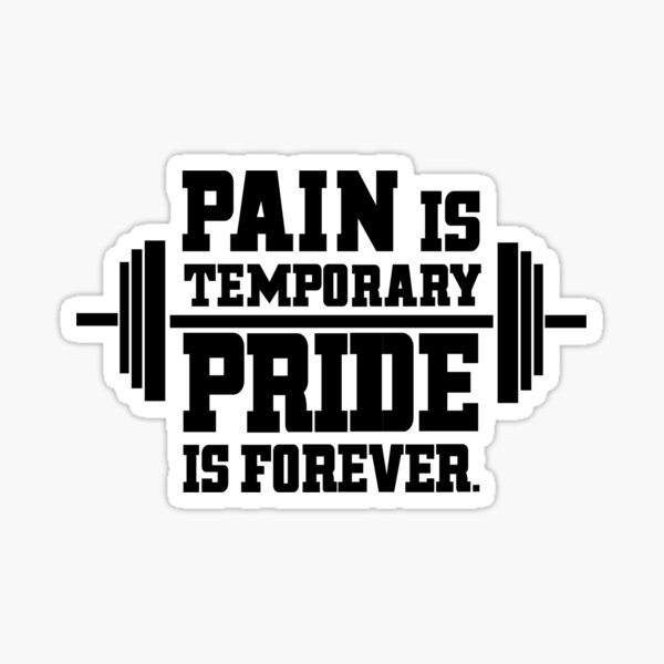 Pain is temporary! Sticker