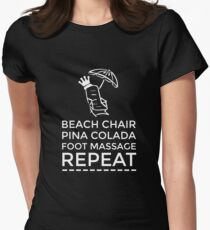 Beach Chair Pina Colada Foot Massage Repeat T-Shirt Women's Fitted T-Shirt
