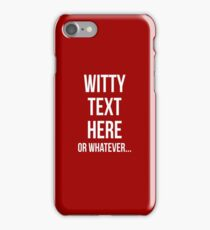 Witty text iPhone Case/Skin