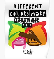 Different Colors Make The Day Less Dull Poster