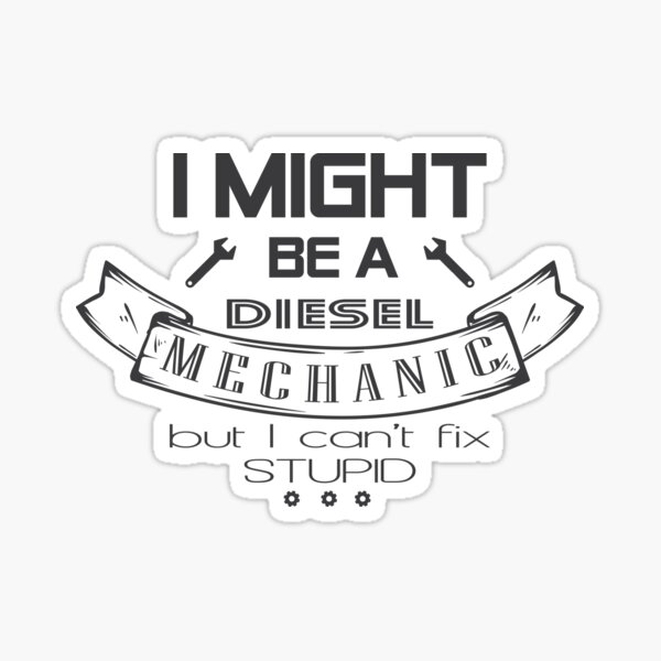 I/'M A MECHANIC I CAN/'T FIX STUPID CAR VAN LORRY VINYL SELF ADHESIVE STICKERS