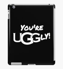 You're UGGly! (White) iPad Case/Skin