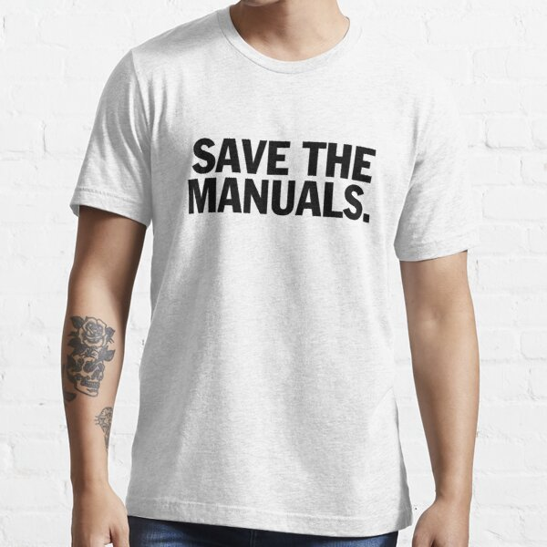 Save the manuals T-shirt. Limited edition design! Essential T-Shirt