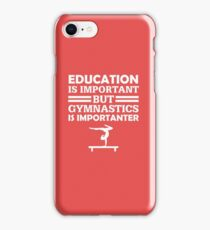 Gymnastics Is Importanter  iPhone Case/Skin