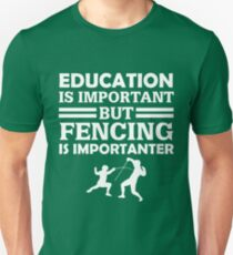 Fencing Is Importanter  Unisex T-Shirt
