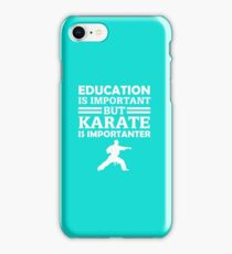 Karate Is Importanter  iPhone Case/Skin