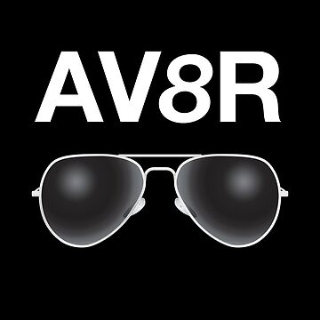 AV8R with a pair of Aviator Sunglasses. by AviationMerch