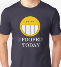 I pooped today smiley face T-Shirt