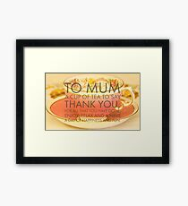 Thank you Mum poem on photograph of classic tea cup Framed Print