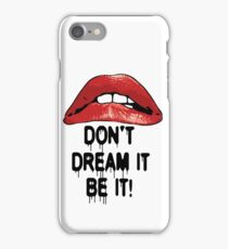 The Rocky Horror Picture Show Red Lips Don't Dream It Be It iPhone Case/Skin