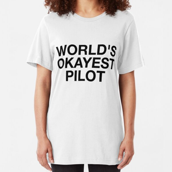 World's Okayest Pilot Slim Fit T-Shirt