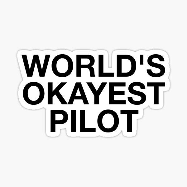 World's Okayest Pilot Sticker