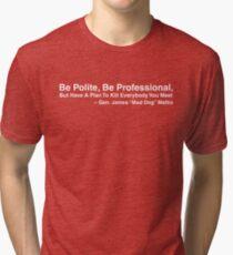 Mad Dog Mattis Quote Tri-blend T-Shirt