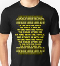 One with the Force The Force is with Me  Unisex T-Shirt