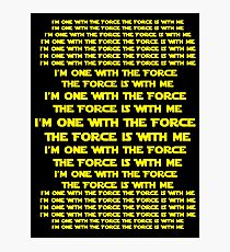 One with the Force The Force is with Me  Photographic Print