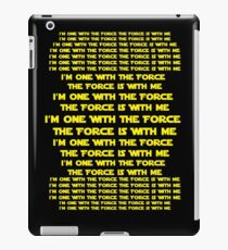 One with the Force The Force is with Me  iPad Case/Skin