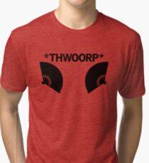 *THWOORP* Fans Tri-blend T-Shirt