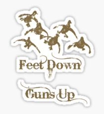Feet Down Guns Up by Funny As Duck Sticker