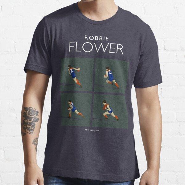 gepaart mit unerschütterlichem Mut und strenger Fairness. Robbie Flower stach auf jedem Fußballfeld hervor. Gut gespielt Essential T-Shirt