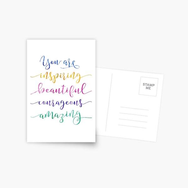 You are Inspiring Beautiful Courageous Amazing Postcard