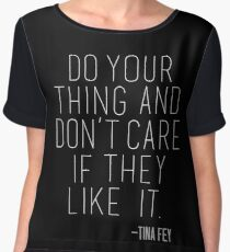 Tina Fey Quote Chiffon Top