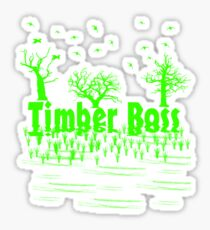 Timber Boss by Funny as Duck Sticker