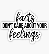 Facts Don't Care About Your Feelings - Ben Shapiro Sticker