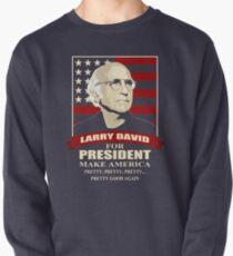 Larry David for President Pullover