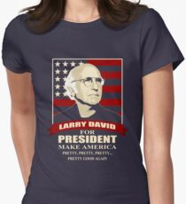 Larry David for President Fitted T-Shirt