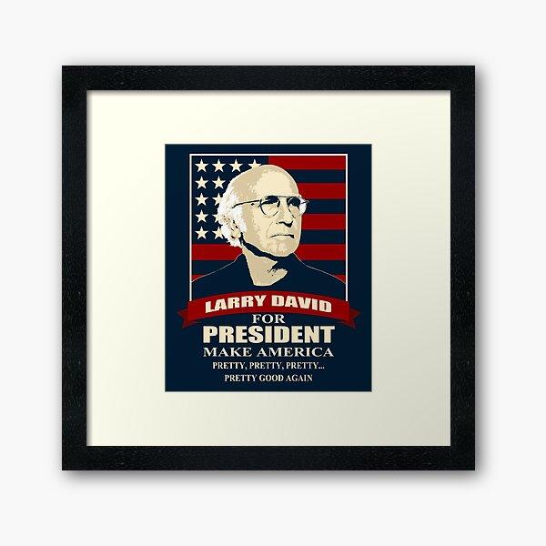 Larry David for President Framed Art Print