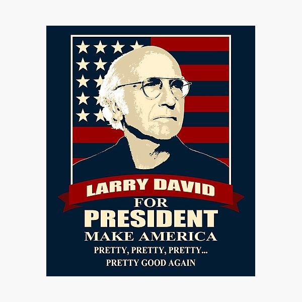 Larry David for President Photographic Print