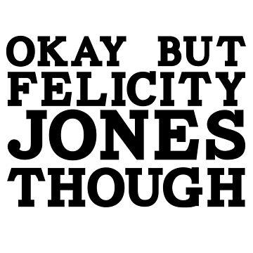 Felicity Jones by cineastette