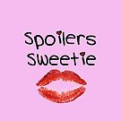 Spoilers Sweetie V1 ( Phone Cases ) by PopCultFanatics