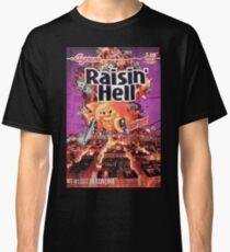 Raisin Hell Classic T-Shirt