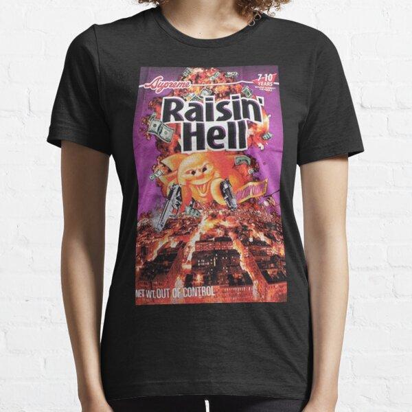 Raisin Hell Essential T-Shirt
