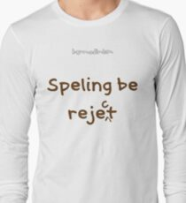 Spelling Bee Reject Long Sleeve T-Shirt