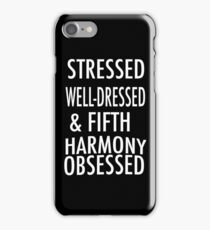 Stressed, Well-dresssed & Fifth Harmony Obsessed iPhone Case/Skin