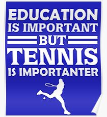 Tennis Is Importanter  Poster