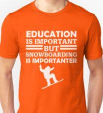 Snowboarding Is Importanter  Unisex T-Shirt