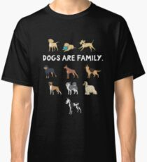 Dogs are family. I love all dogs - for dog lovers. Classic T-Shirt